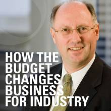 How the budget changes business for industry