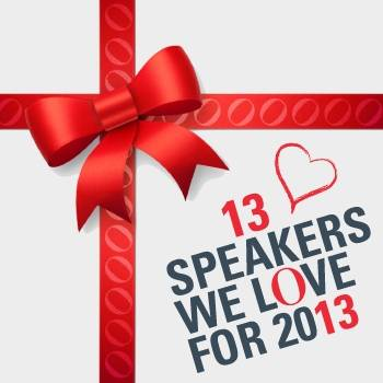 13 Speakers We Love for 2013