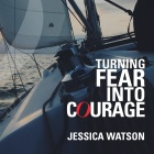 Turning Fear Into Courage