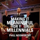 Making it Meaningful for your Millennials