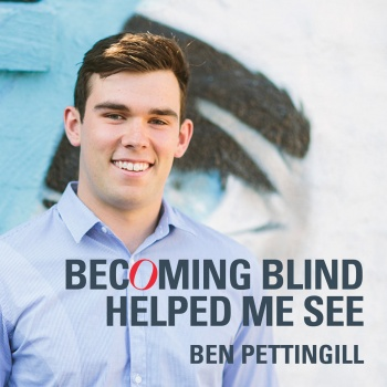 Becoming Blind Helped Me See