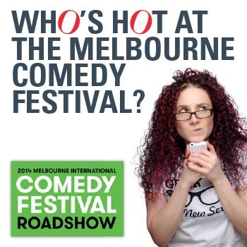 Who's hot at the Melbourne Comedy Festival?