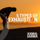 5 Types of Exhaustion: How to become more resilient by understanding exhaustion