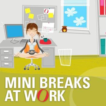 Mini breaks at wOrk