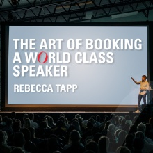 The Art of Booking a World Class Speaker