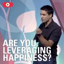 Are you leveraging happiness?